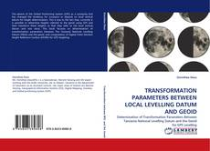 Couverture de TRANSFORMATION PARAMETERS BETWEEN LOCAL LEVELLING DATUM AND GEOID
