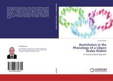 Bookcover of Assimilation in the Phonology of a Libyan Arabic Dialect