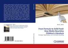 Bookcover of From Formula to Solid Food: How Media Nourishes Children's Literature