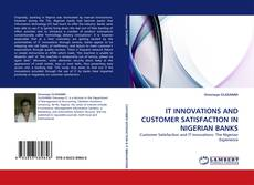 Buchcover von IT INNOVATIONS AND CUSTOMER SATISFACTION IN NIGERIAN BANKS