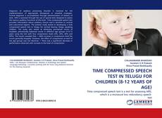 TIME COMPRESSED SPEECH TEST IN TELUGU FOR CHILDREN (8-12 YEARS OF AGE)的封面