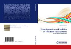 Обложка Wave Dynamics and Stability of Thin Film Flow Systems