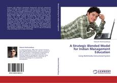 Bookcover of A Strategic Blended Model for Indian Management Education