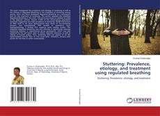 Capa do livro de Stuttering: Prevalence, etiology, and treatment using regulated breathing