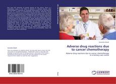 Bookcover of Adverse drug reactions due to cancer chemotherapy