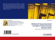 Borítókép a  Method of improving bond strength of silicone based denture liners - hoz