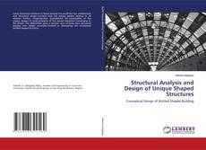 Structural Analysis and Design of Unique Shaped Structures的封面