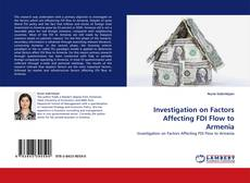 Bookcover of Investigation on Factors Affecting FDI Flow to Armenia