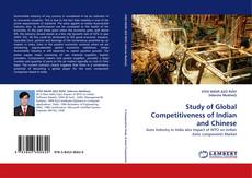 Bookcover of Study of Global Competitiveness of Indian and Chinese