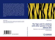 Bookcover of The Tiger and it's relations with other species in South Sikhote-Alin
