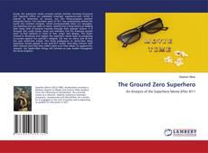 Bookcover of The Ground Zero Superhero