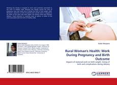 Borítókép a  Rural Woman's Health: Work During Pregnancy and Birth Outcome - hoz