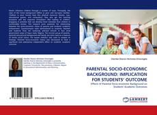 Bookcover of PARENTAL SOCIO-ECONOMIC BACKGROUND: IMPLICATION FOR STUDENTS' OUTCOME