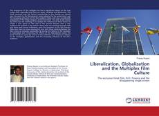 Обложка Liberalization, Globalization and the Multiplex Film Culture