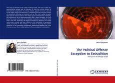 Bookcover of The Political Offence Exception to Extradition