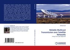 Reliable Multicast Transmission over Satellite Networks的封面