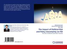 Bookcover of The Impact of Political Risk and Policy Uncertainty on FDI
