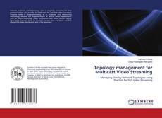 Copertina di Topology management for Multicast Video Streaming