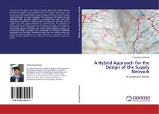 Copertina di A Hybrid Approach for the Design of the Supply Network