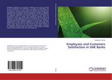 Bookcover of Employees and Customers Satisfaction in UAE Banks