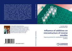 Bookcover of Influence of additives on microstructure of reverse micelles