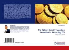 Copertina di The Role of IPAs in Transition Countries in Attracting FDI