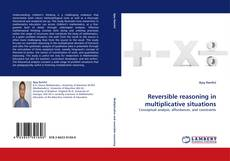 Bookcover of Reversible reasoning in multiplicative situations