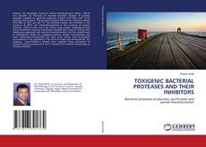 Portada del libro de TOXIGENIC BACTERIAL PROTEASES AND THEIR INHIBITORS