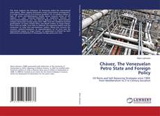 Bookcover of Chávez, The Venezuelan Petro State and Foreign Policy