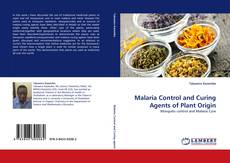 Couverture de Malaria Control and Curing Agents of Plant Origin