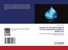 Bookcover of Impact of Sewage Disposal on Groundwater Quality in Sangli City