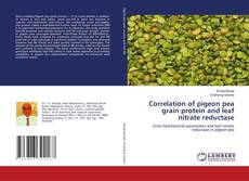 Bookcover of Correlation of pigeon pea grain protein and leaf nitrate reductase