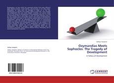 Buchcover von Ozymandias Meets Sophocles: The Tragedy of Development