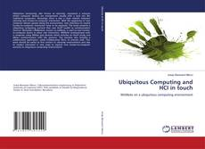 Bookcover of Ubiquitous Computing and HCI in touch