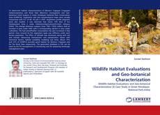 Bookcover of Wildlife Habitat Evaluations and Geo-botanical Characterization