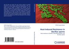Bookcover of Heat-Induced Resistance in Bacillus spores