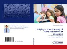 Capa do livro de Bullying in school: A study of forms and motives of aggression