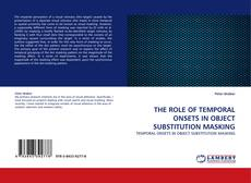 Capa do livro de THE ROLE OF TEMPORAL ONSETS IN OBJECT SUBSTITUTION MASKING