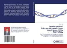 Bookcover of Development of Entomopathogenic fungi based biopesticide technology
