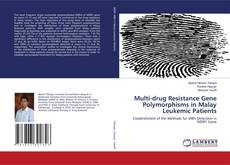 Bookcover of Multi-drug Resistance Gene Polymorphisms in Malay Leukemic Patients