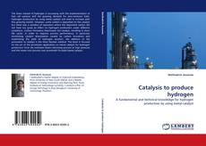 Bookcover of Catalysis to produce hydrogen