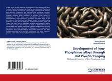 Обложка Development of Iron-Phosphorus alloys through Hot Powder Forging