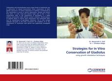 Bookcover of Strategies for In Vitro Conservation of Gladiolus