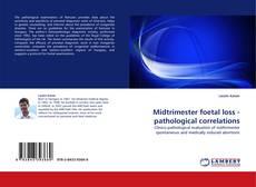 Couverture de Midtrimester foetal loss - pathological correlations