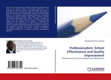 Bookcover of Professionalism, School Effectiveness and Quality Improvement