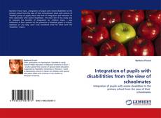 Bookcover of Integration of pupils with disabilitities from the view of schoolmates
