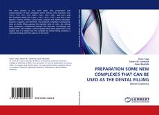 Bookcover of PREPARATION SOME NEW COMPLEXES THAT CAN BE USED AS THE DENTAL FILLING