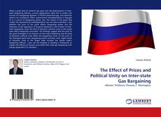 Bookcover of The Effect of Prices and Political Unity on Inter-state Gas Bargaining
