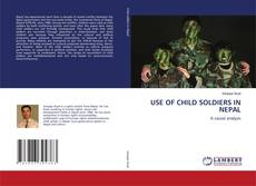 Обложка USE OF CHILD SOLDIERS IN NEPAL