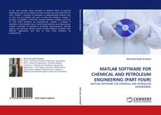 Buchcover von MATLAB SOFTWARE FOR CHEMICAL AND PETROLEUM ENGINEERING (PART FOUR)